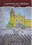 Cautivos en Córdoba (1938-1942) (Historia)