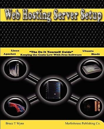 [(Web Hosting Server Setup )] [Author: Bruce T Wynn] [Aug-2011]