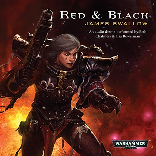 Red & Black     Warhammer 40,000              De :                                                                                                                                 James Swallow                               Lu par :                                                                                                                                 Lisa Bowerman,                                                                                        Beth Chalmers                      Durée : 1 h et 11 min     Pas de notations     Global 0,0