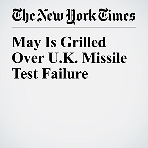 May Is Grilled Over U.K. Missile Test Failure copertina