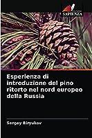 Esperienza di introduzione del pino ritorto nel nord europeo della Russia