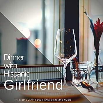 Dinner With Hispanic Girlfriend (Fine Dine Latin Soul & Easy Listening Music)