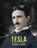 Tesla - L'homme, l'inventeur et le père de l'électricité