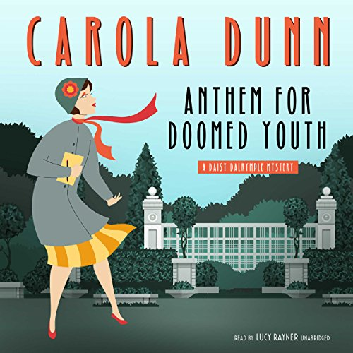 Anthem for Doomed Youth Audiobook By Carola Dunn cover art