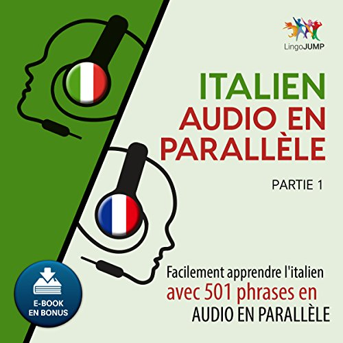 Italien audio en parallèle - Facilement apprendre l'italien avec 501 phrases en audio en parallèle - Partie 1 [French Edition]                   Written by:                                                                                                                                 Lingo Jump                               Narrated by:                                                                                                                                 Lingo Jump                      Length: 9 hrs and 56 mins     Not rated yet     Overall 0.0