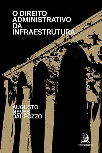 O Direito Administrativo da Infraestrutura (Volume 1)