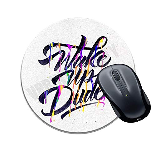 Round Gaming Mouse Pad Wecken Sie Dude Sarcastic Printed Multicolour