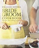 Williams-Sonoma Bride & Groom Cookbook: Williams-Sonoma Bride & Groom...