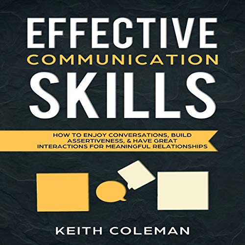 Effective Communication Skills Audiobook By Keith Coleman cover art