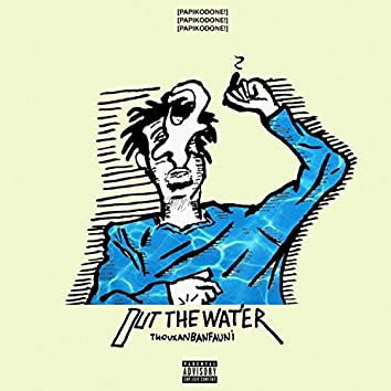 Out the Water (feat. Thouxanbanfauni)
