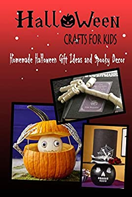 HALLOWEEN CRAFTS FOR KIDS: Homemade Halloween Gift Ideas and Spooky Decor: HALLOWEEN CRAFTS FOR KIDS