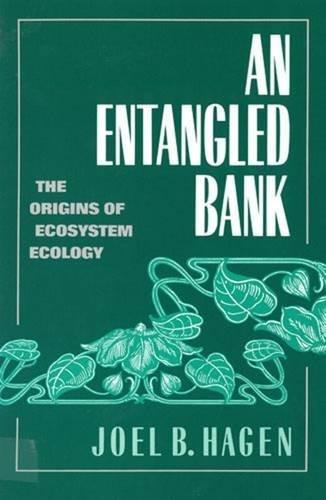 An Entangled Bank: Origins of Ecosystem Ecology