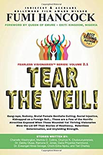 Tear the Veil 2.1: 19 Extraordinary Visionaries Help Other Women Break Their Silence by Sharing Their Stories and Reclaimi...
