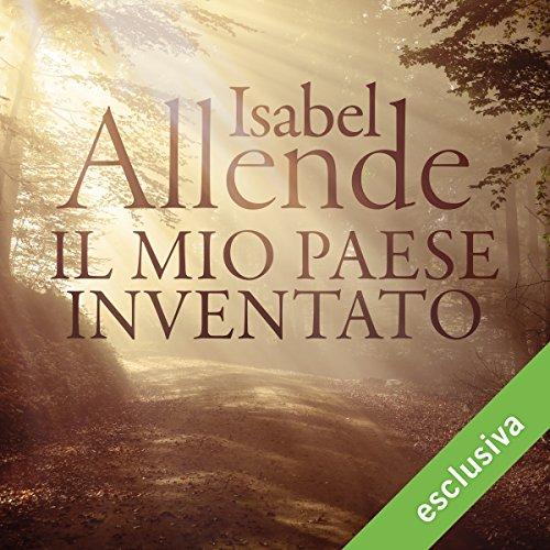 Isabel Allende - Il mio paese inventato (2018) .mp3 - 64 kbps