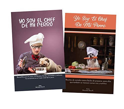 Recetas de Comida Casera Para Perros 1 Book Bundle: Yo Soy el Chef de mi Perro
