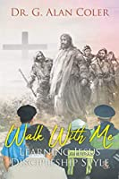 Walk With Me: Learning Jesus Discipleship Style