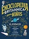 Enciclopedia Britannica para niños. El espacio par Britannica