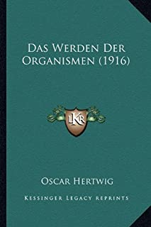 Das Werden Der Organismen (1916)