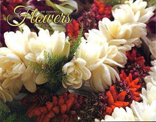 Hawaii Flowers Calendar 2016 - Hawaii island tropical flowers - beautiful photographs