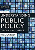 Understanding Public Policy: Theories and Issues (Textbooks in Policy Studies) - Paul Cairney