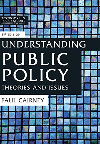 Compare Textbook Prices for Understanding Public Policy: Theories and Issues Textbooks in Policy Studies 2nd ed. 2020 Edition ISBN 9781137545183 by Cairney, Paul