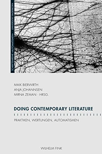 Doing Contemporary Literature. Praktiken, Wertungen, Automatismen (Schriftenreihe des Graduiertenkollegs
