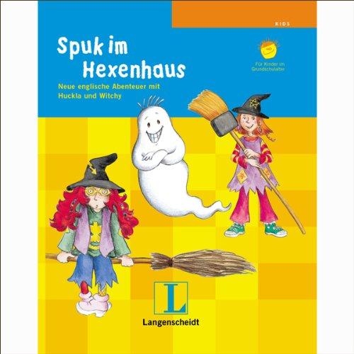 Spuk im Hexenhaus. Neue englische Abenteuer mit Huckla und Witchy Titelbild