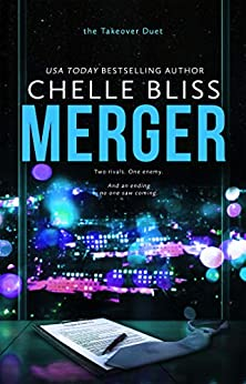 Merger (Takeover Duet Book 2) by [Chelle Bliss]