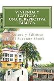 Vivienda y Justicia: Una Perspectiva Biblica: Housing Justice: A Biblical Perspective (Spanish Edition)