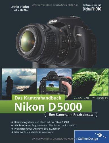 Nikon D5000. Das Kamerahandbuch (Galileo Design)