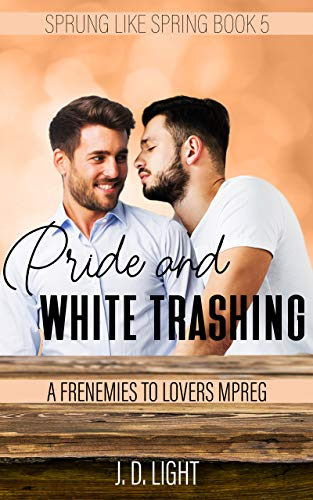 Pride and White Trashing: A Frenemies to Lovers MPreg (Sprung Like Spring Book 5)