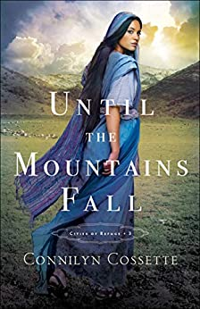 Until the Mountains Fall (Cities of Refuge Book #3) by [Connilyn Cossette]