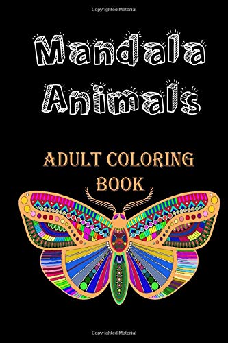 Mandala Animals Adult Coloring Book: Coloring Pages For Meditation And Happiness | There are 100 of beautiful Animals designs ready for Coloring | Glossy Cover