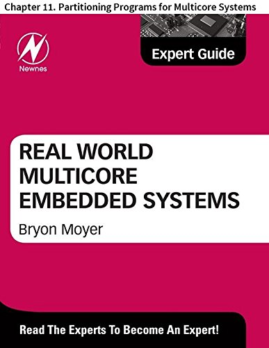 Real World Multicore Embedded Systems: Chapter 11. Partitioning Programs for Multicore Systems (English Edition)