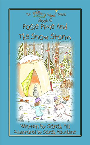 Book: Posie Pixie and the Snowstorm - Book 6 in the Whimsy Wood Series by Sarah Hill