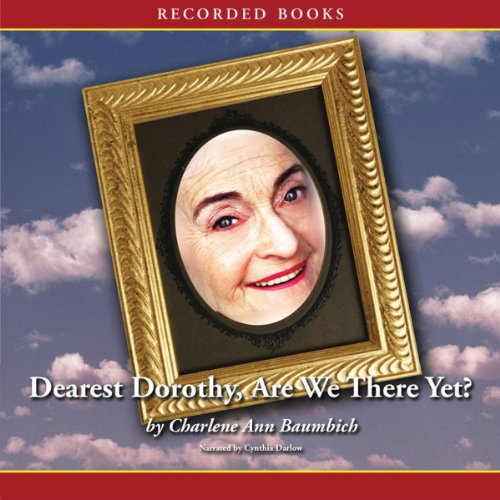 Dearest Dorothy, Are We There Yet? audiobook cover art