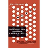 Nexus: Small Worlds and the Groundbreaking Science of Networks by Mark Buchanan(2003-06-17)