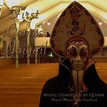 First Comes Abigail (Original Soundtrack)