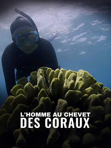 Lhomme au chevet des coraux