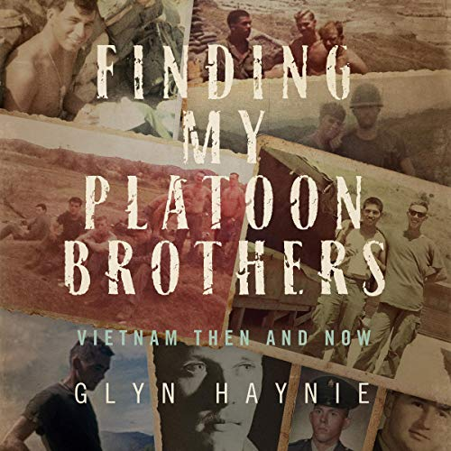 Finding My Platoon Brothers: Vietnam Then and Now audiobook cover art