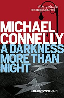 A Darkness More Than Night (Harry Bosch Book 7) by [Michael Connelly]
