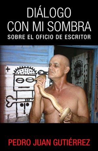 Diálogo con mi sombra: Sobre el oficio de escritor (Spanish Edition)