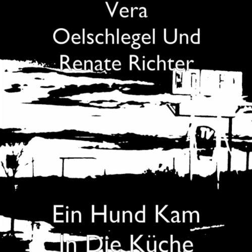 Ein Hund Kam in Die Küche von Vera Oelschlegel Und Renate Richter ...