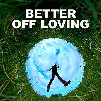 Better Off Loving