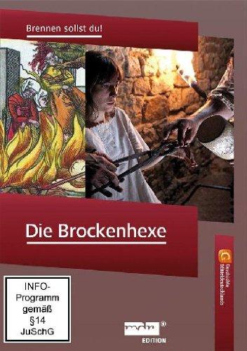 Die Brockenhexe - Brennen sollst du! - Geschichte Mitteldeutschlands
