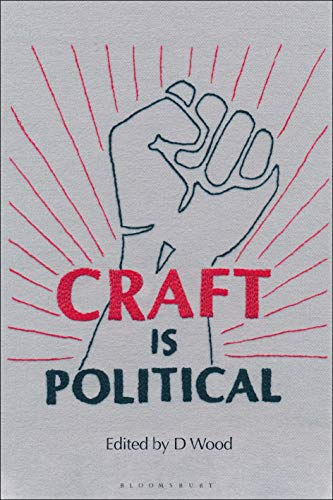 Craft is Political: Economic, Social and Technological Contexts (English Edition)