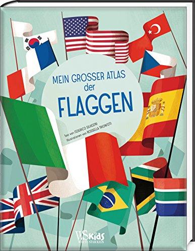 Mein großer Atlas der Flaggen: National Geographic KiDS