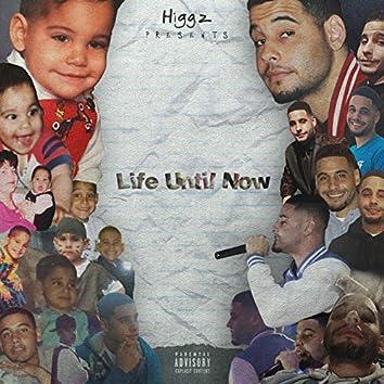 Life Until Now