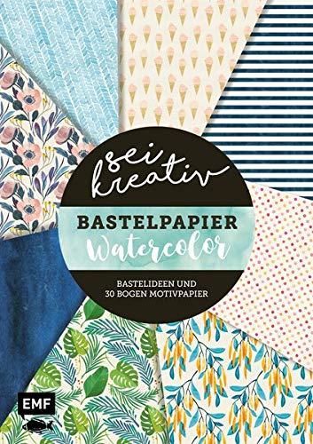 Sei kreativ! – Bastelpapier Watercolor – Bastelideen und 30 Bogen Motivpapier in 2 Stärken (120 g/qm, 250 g/qm)