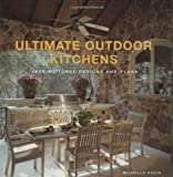 Ultimate Outdoor Kitchens: Inspirational Designs and Plans